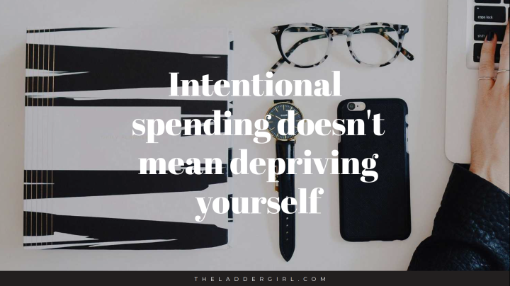 Intentional spending doesn't mean depriving yourself of the things you love