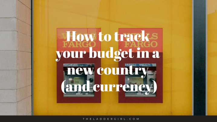How to track your budget in a new country (and currency)